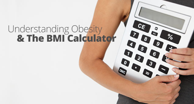 Understanding Obesity & The BMI Calculator