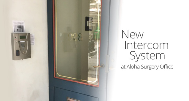 New Intercom System at Aloha Surgery Office